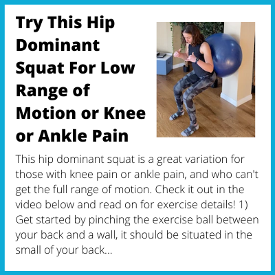 Try This Hip Dominant Squat For Low Range of Motion or Knee or Ankle Pain